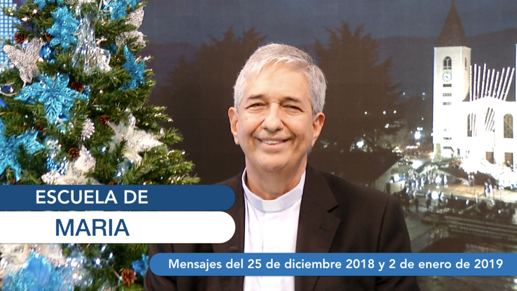 Escuela de María – Reflexión de los mensajes del 25 de diciembre de 2018 y del 2 de enero de 2019