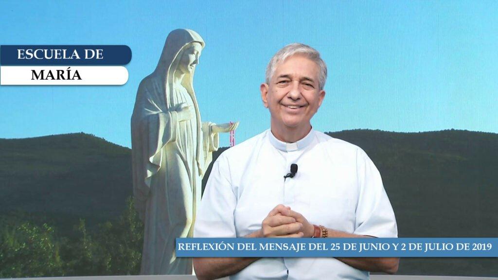 Escuela de María – Reflexión del mensaje del 25 de junio y 2 de julio de 2019