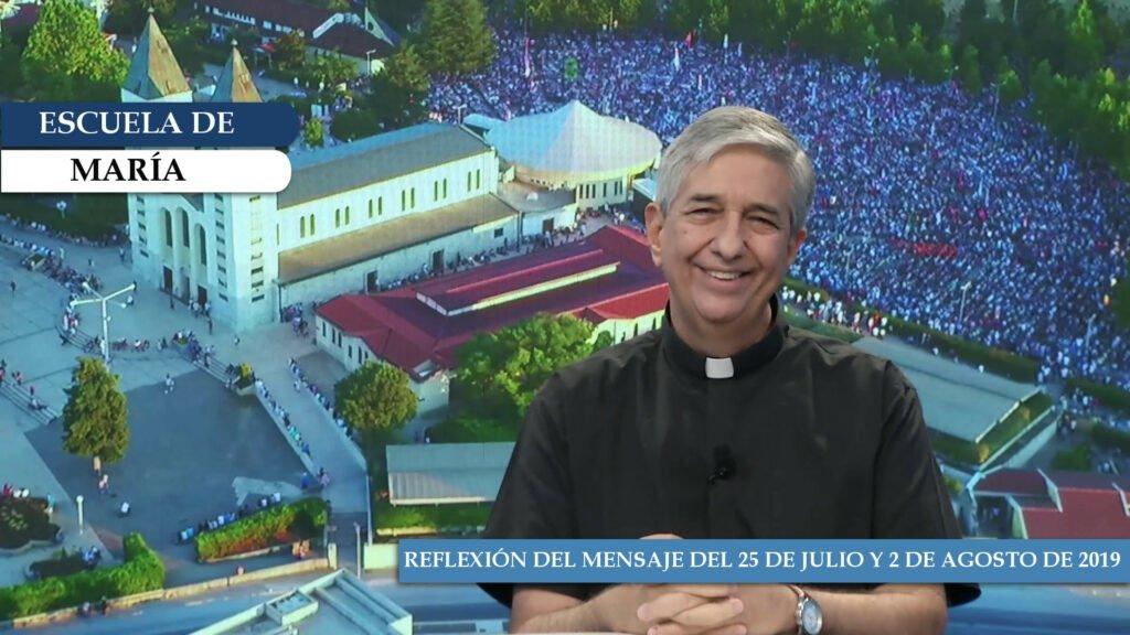 Escuela de María – Reflexión del mensaje del 25 de julio y del 2 de agosto de 2019